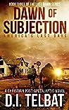 Dawn of Subjection (Last Dawn Trilogy #3)