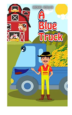 Books for kids: A BLUE TRUCK: Free Stories For Kids Ages 2-8 (Kids Books, Children's Books - Free Stories)