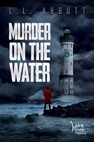 Murder On The Water (A Lake Pines Mystery, #1)