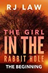 The Girl in the Rabbit Hole: The Beginning