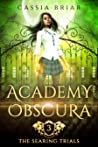 Academy Obscura: The Searing Trials