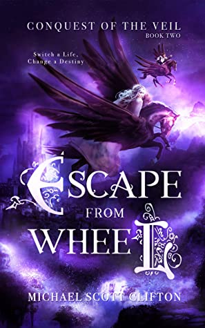 Escape From Wheel (Conquest Of The Veil Book 2)