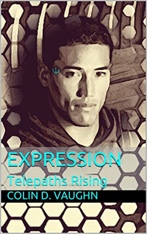 Blog Tour & Book Review: Expression: Telepaths Rising by Colin D. Vaughn