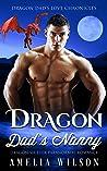 Dragon Dad's Nanny: Dragon Shifter Paranormal Romance (Dragon Dad's Love Chronicles Book 4)