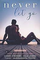 Never Let Go (Top Shelf Romance)