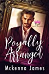 Royally Arranged (Royal Matchmaker, #2)