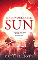 Unconquerable Sun (The Sun Chronicles #1)