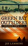 Green Bay Outsiders: A Wisconsin Coming of Age Novel (Maddox Men Series Book 5)