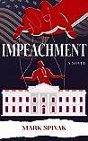 Impeachment: A Novel