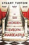 De sju morden på Evelyn Hardcastle by Stuart Turton