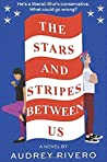 The Stars And Stripes Between Us