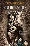 Our Land at War: A Portrait of Rural Britain 1939-45