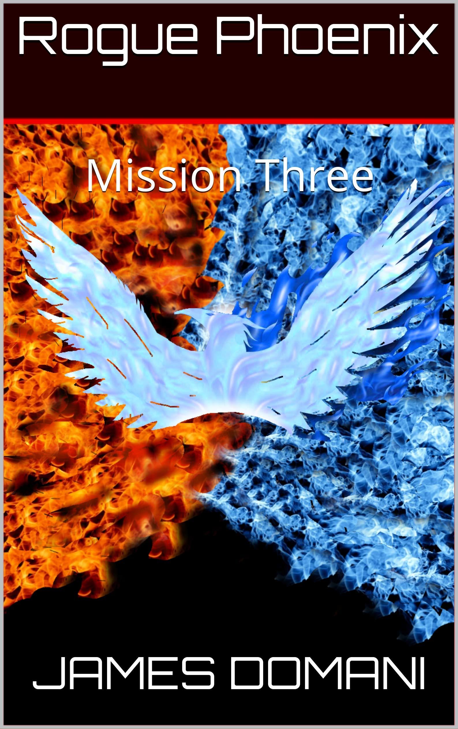 Rogue Phoenix Past's Spectre: Mission Three James Domani