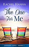 The One for Me (January Cove, #1)