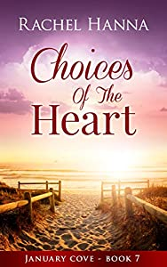 Choices of the Heart (January Cove, #7)