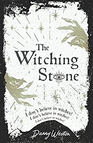 Book cover for The Witching Stone by Danny Weston, published October 1 2020 by UCLan Publishing.