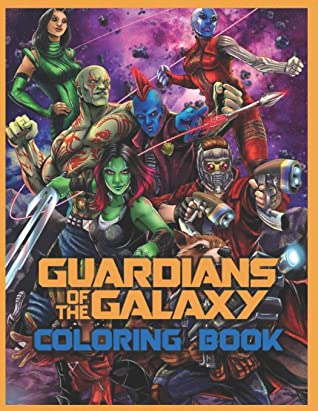 Guardians Of The Galaxy Coloring Book Great Gift For Any Fan Of Guardians Of The Galaxy With 90 Giant Pages And High Quality Images By Hana Snow
