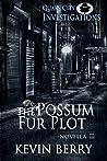 The Possum Fur Plot (Quake City Investigations Book 2)