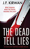 The Dead Tell Lies: an absolutely gripping mystery thriller
