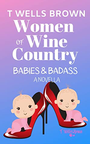 Women of Wine Country: Babies & Badass