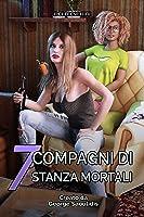 7 Compagni Di stanza Mortali (Dei Meschini Vol. 1)