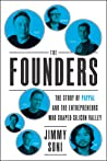 The Founders: The Story of Paypal and the Entrepreneurs Who Shaped Silicon Valley
