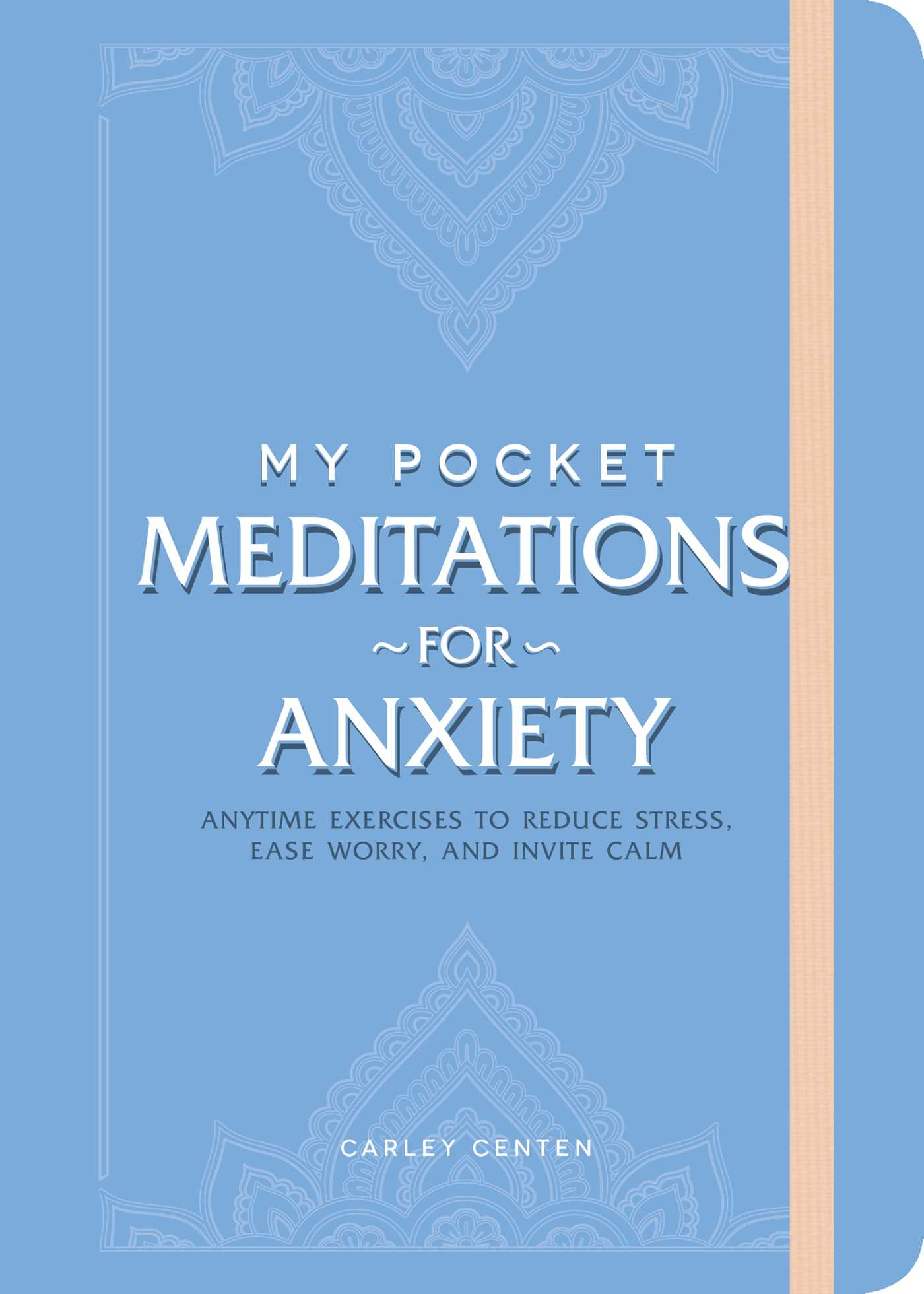 My Pocket Meditations for Anxiety: Anytime Exercises to Reduce Stress, Ease Worry, and Invite Calm