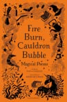 Fire Burn, Cauldron Bubble