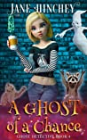 A Ghost of a Chance (Ghost Detective #4)