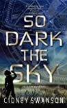 So Dark the Sky (Shadow of Mars Book 1)