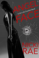 Angel Face: A Life in the Crosshairs Novel