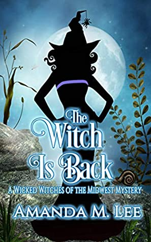 The Witch is Back (Wicked Witches of the Midwest #17)