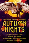 Autumn Nights: 12 Chilling Tales for Midnight (Autumn Nights, #2)