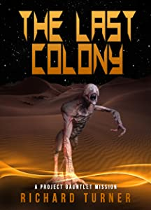 The Last Colony (A Project Gauntlet Mission Book 6)