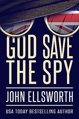 God Save the Spy (Operation TINKER #1)