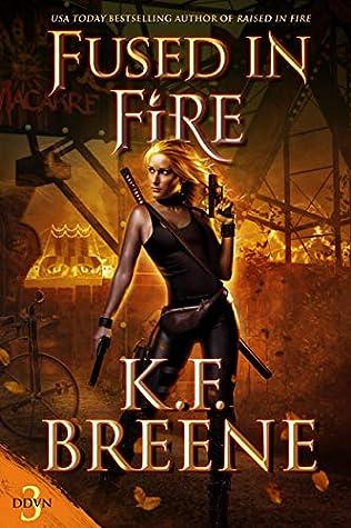 Fused in Fire by K.F. Breene