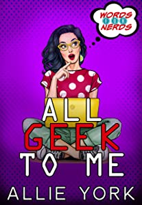 All Geek to Me (Words for Nerds #1)