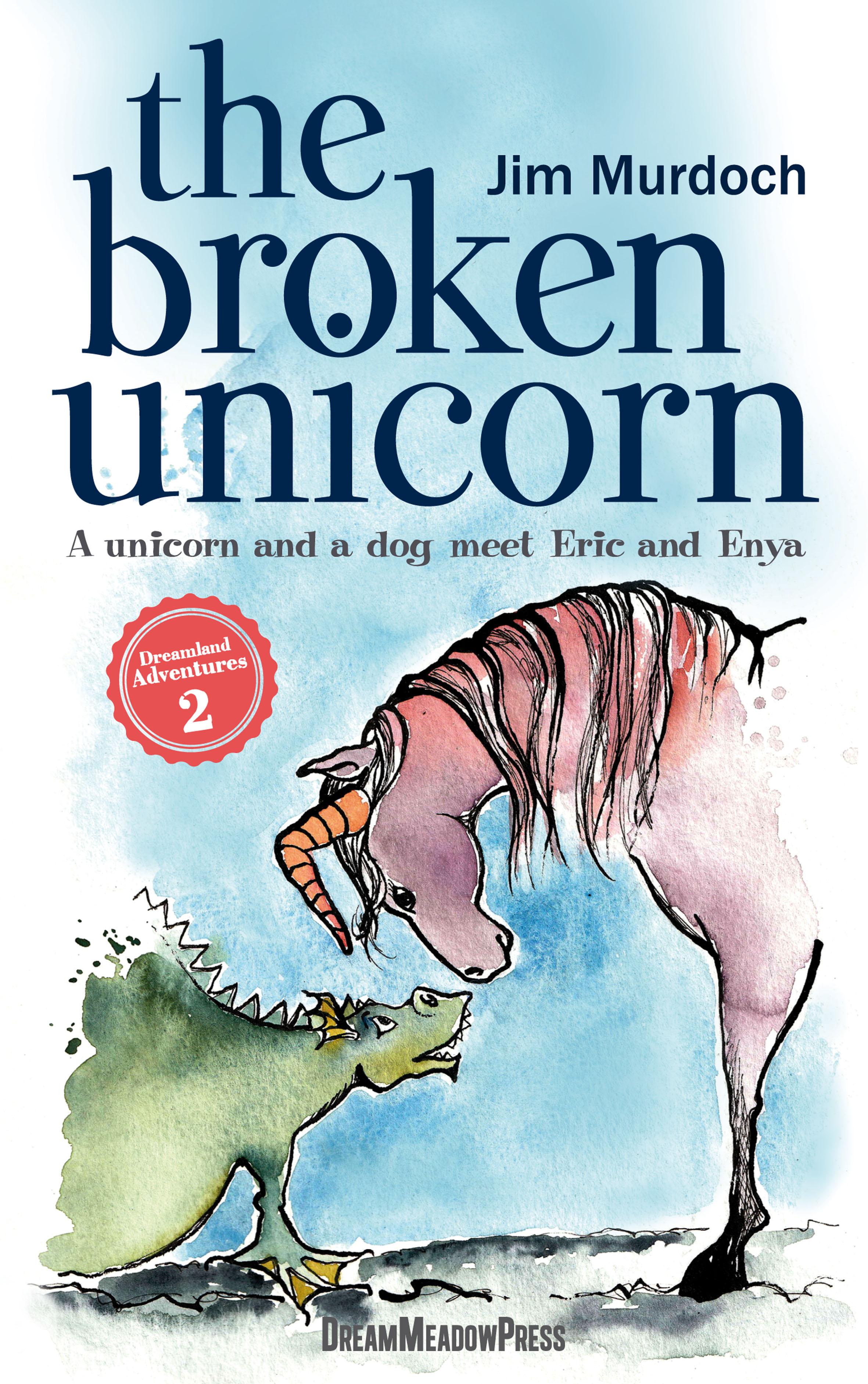 The Broken Unicorn (Dreamland Adventures #2)