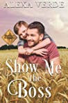 Show Me the Boss (Cowboy Crossing Romances #3)