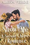 Show Me a Second Chance  (Cowboy Crossing Romances #2)
