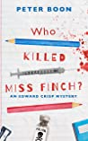 Who Killed Miss Finch?: A quirky whodunnit with a heart (An Edward Crisp Mystery Book 1)
