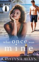 What Once Was Mine (Falls Village Collection)