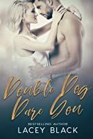 Double Dog Dare You (Rigsby Brothers Book 2)