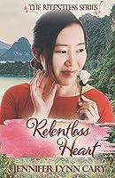Relentless Heart (The Relentless Series)