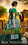 The Scarred Rancher's Unforgettable Bride: A Western Historical Romance Book