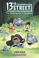13th Street #4: The Shocking Shark Showdown (HarperChapters)
