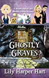 Ghostly Graves (Harper Harlow and Maddie Graves Mystery)