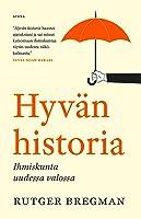 Hyvän historia: Ihmiskunta uudessa valossa