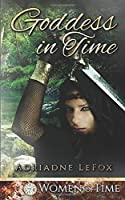 Goddess in Time: Only Time Will Tell (Women of Time Collection)