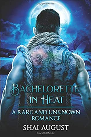 Bachelorette In Heat: A Rare and Unknown Romance (The Rare and The Unknown)